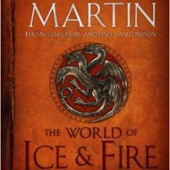 Audiobook Narrator, The World of Ice & Fire: The Untold History of Westeros and the Game of Thrones by George R. R. Martin